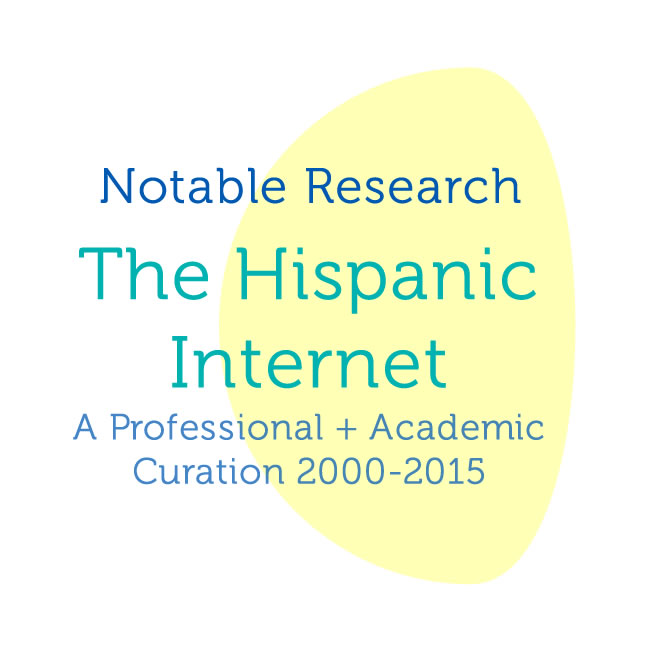 Notable Hispanic Internet Research (2000 - 2015)